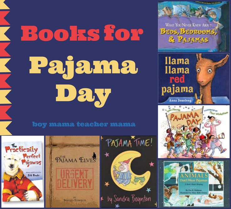 Pajama Day Books! Pajama Day is right around the corner in our school.  I have a bunch of writing activities all set to go, my pajamas picked out and now I even have a list of pajama day books to s…