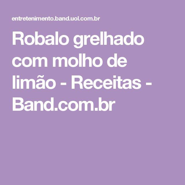 Robalo grelhado com molho de limão - Receitas - Band.com.br