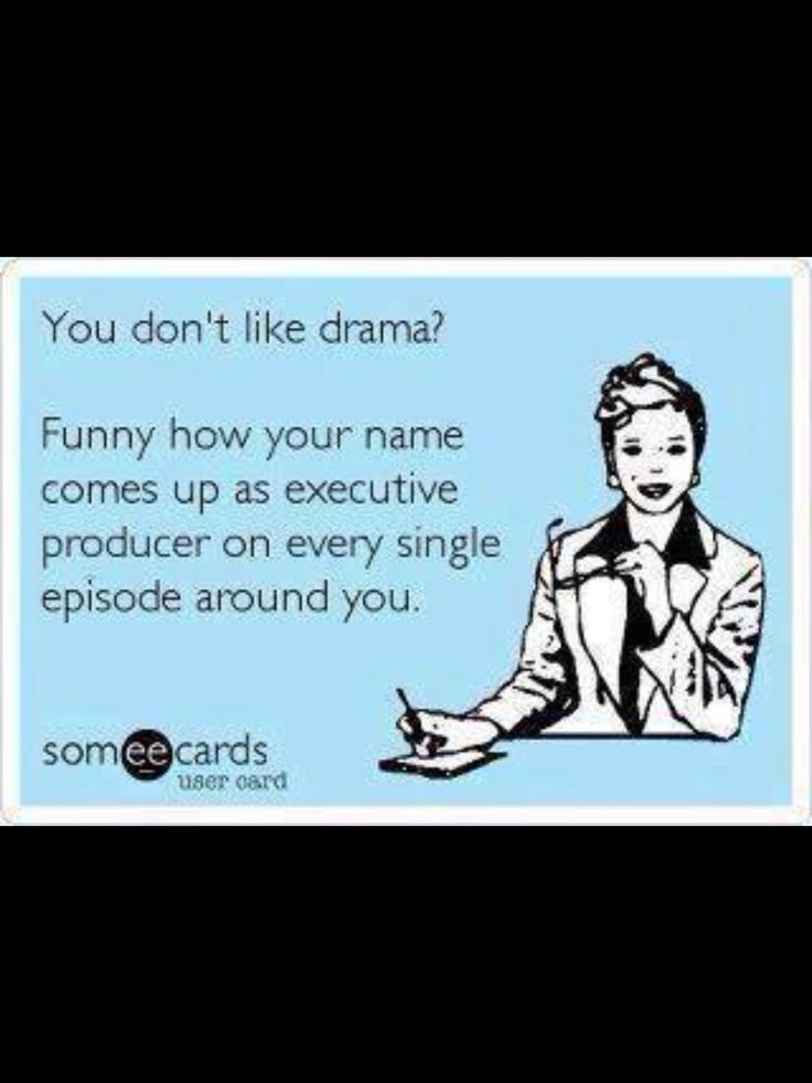 Funny Quotes About Drama Queens | Drama Queen