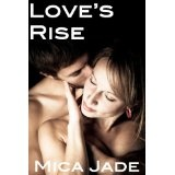 Love's Rise (A Contemporary Erotic / Erotica Romance) (Kindle Edition)By Mica Jade
