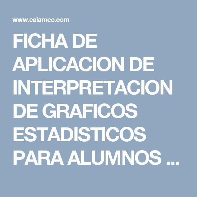 FICHA DE APLICACION DE INTERPRETACION DE GRAFICOS ESTADISTICOS PARA ALUMNOS DE EDUCACION PRIMARIA