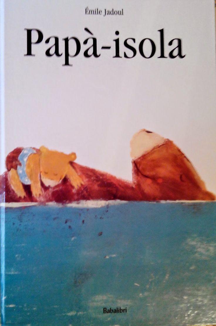 """""""Papà-isola"""" un bellissimo albo pubblicato da Babalibri per festeggiare la festa del papà! Libri per bambini. Libri per la festa del papà."""