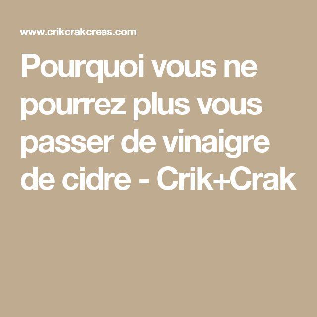 Pourquoi vous ne pourrez plus vous passer de vinaigre de cidre - Crik+Crak