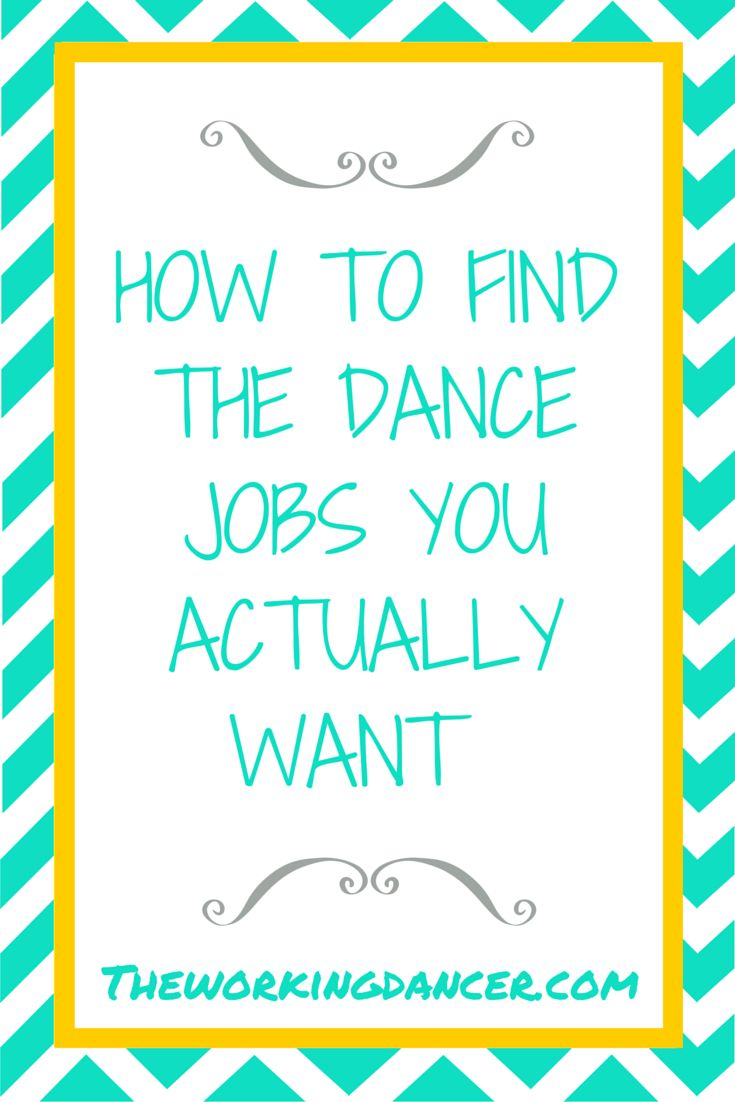 How To Find the Dance Jobs You Actually Want | Creating a dance career is definitely not your cookie cutter career where you enroll in a training program and are guaranteed a job with a salary and benefits upon completion. Finding dance jobs entails a bit of deeper digging.  Here a few suggestions on where to start your search.