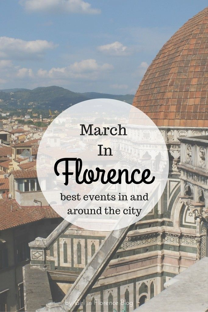 What's On! March Events In Florence, Italy - Girl in Florence