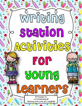 Writing Station Activities for Young Learners $6    Would so get if I was teaching first again!