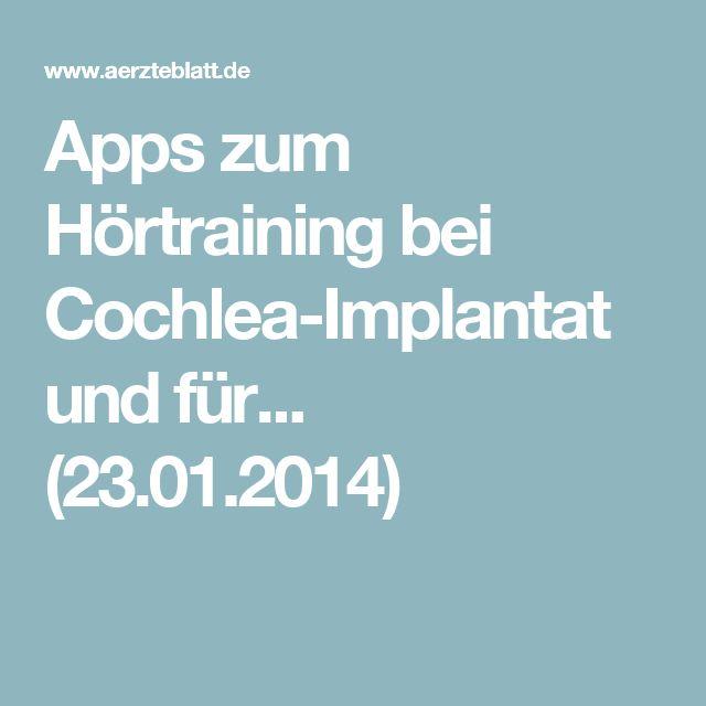 Apps zum Hörtraining bei Cochlea-Implantat und für... (23.01.2014)