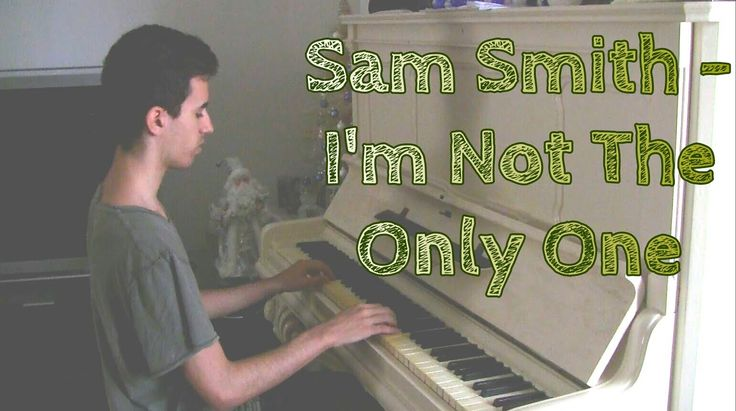 Sam Smith - I'm Not The Only One (Piano Music Video Cover by ELIE)