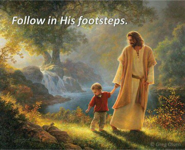 Follow in the footsteps of Jesus Christ!