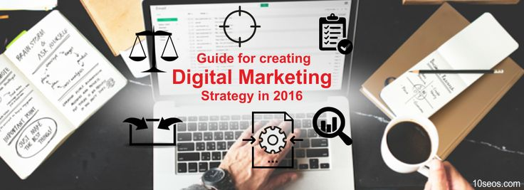 Your Guide for creating Digital Marketing Strategy in 2017 - See more at: https://www.10seos.com/blog/your-guide-for-creating-digital-marketing-strategy-in-2017#sthash.qaRNGOBj.dpuf