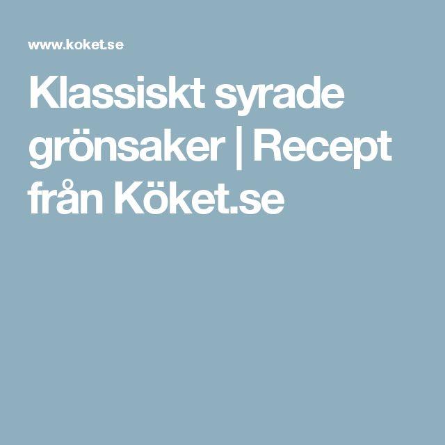 Klassiskt syrade grönsaker | Recept från Köket.se