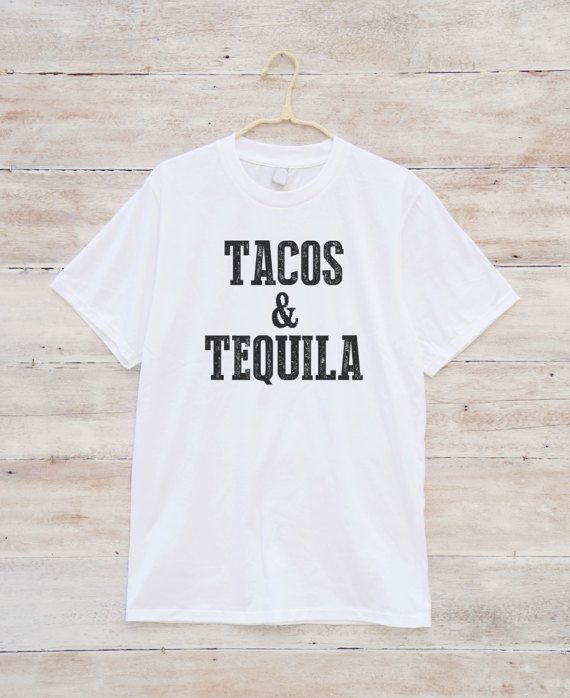 Tacos and Tequila Tshirt Funny Shirt With Quotes by fitandfool