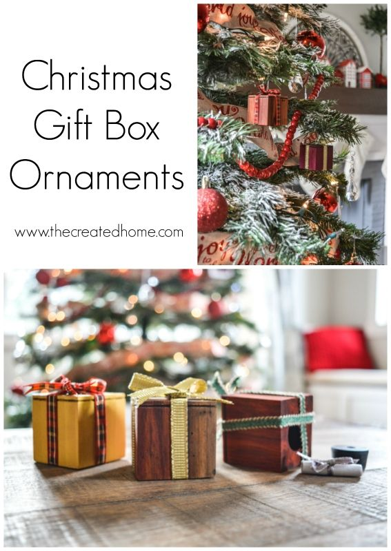 Christmas Gift Box Ornaments The Created Home Christmas Gift Box Diy Christmas Ornaments Diy Holiday