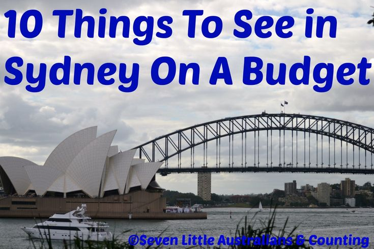 Sight See Sydney on Budget | Must Sees Sydney