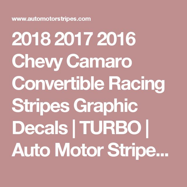 2018 2017 2016 Chevy Camaro Convertible Racing Stripes Graphic Decals | TURBO | Auto Motor Stripes - Decals Vinyl Graphic Striping Kits