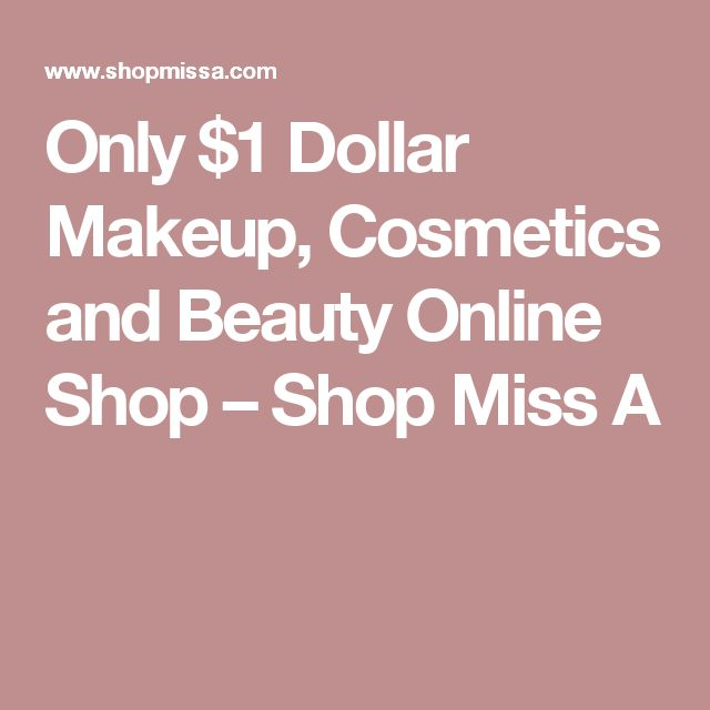 Only $1 Dollar Makeup, Cosmetics and Beauty Online Shop – Shop Miss A