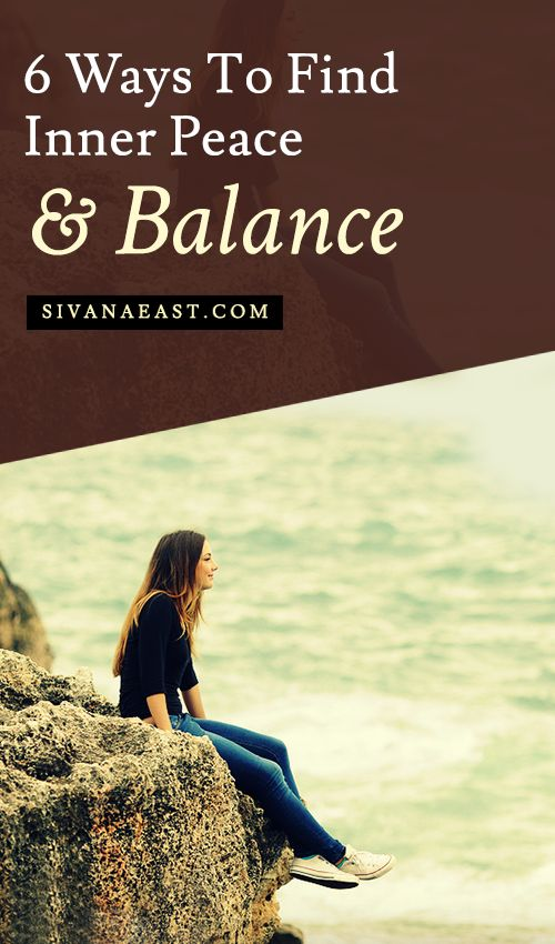 6 Ways To Find Inner Peace And Balance