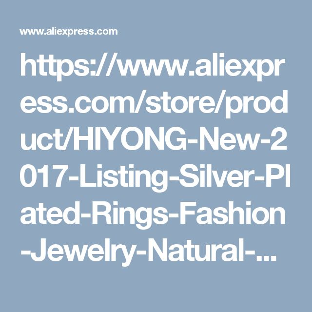 https://www.aliexpress.com/store/product/HIYONG-New-2017-Listing-Silver-Plated-Rings-Fashion-Jewelry-Natural-Pearl-Original-Rings-Fine-Women-Lady/2798025_32789098648.html?spm=2114.12010615.0.0.iUSeND