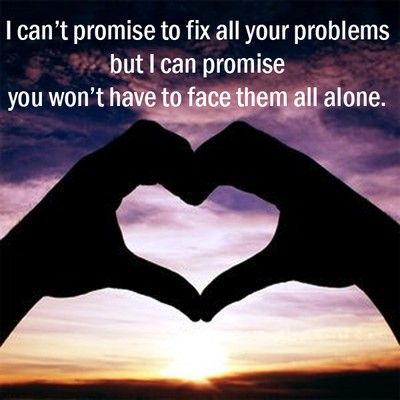I can't promise to fix all your problems but I can promise you won't have to face them all alone.