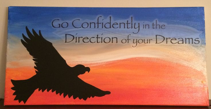 Go confidently in the direction of your dreams, 16x20 acrylic on canvas, inspirational quotes, eagle silhouette, sunrise