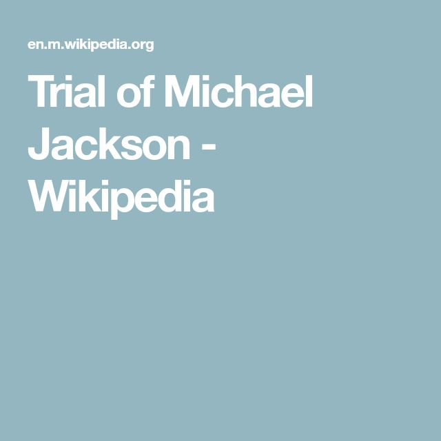 Trial of Michael Jackson - Wikipedia