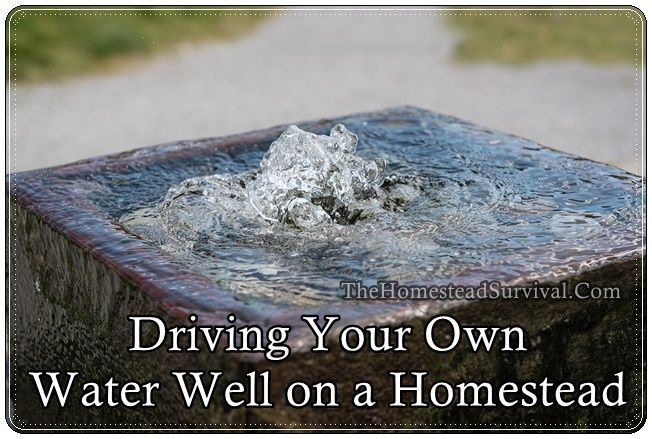 Driving (Drilling) Your Own Water Well on a Homestead - Homesteading - Survival