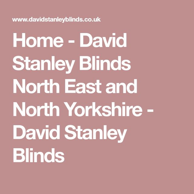 Home - David Stanley Blinds North East and North Yorkshire - David Stanley Blinds