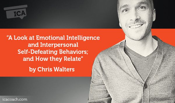 Research Paper: A look at Emotional Intelligence and Interpersonal Self-Defeating Behaviors; and How they Relate  Research Paper By Chris Walters (Personal Development Coach, USA)