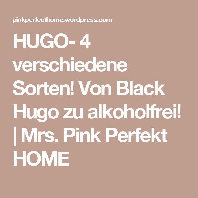 HUGO- 4 verschiedene Sorten! Von Black Hugo zu alkoholfrei! | Mrs. Pink Perfekt HOME