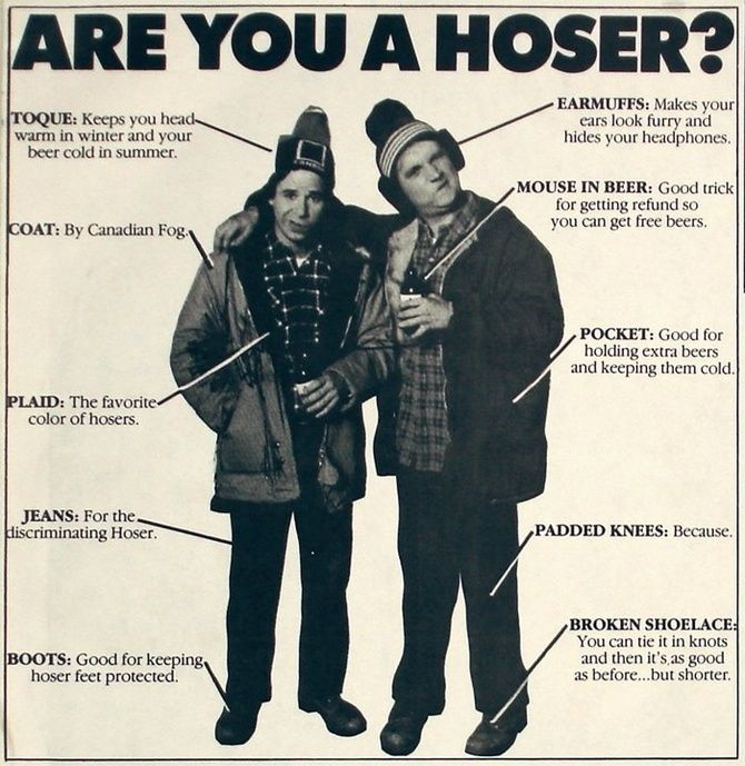 Are you a hoser? If the answer is COO-ROO-COO-COO-COO-ROO-COO-COO! then yes you are!
