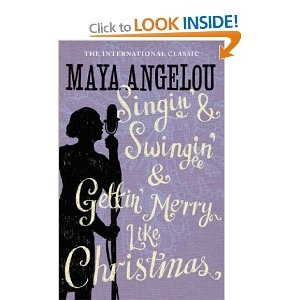 If you're going to read this one, you should read the whole series...Maya Angelou has lived a fascinating life.