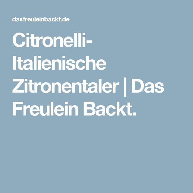 Citronelli- Italienische Zitronentaler | Das Freulein Backt.