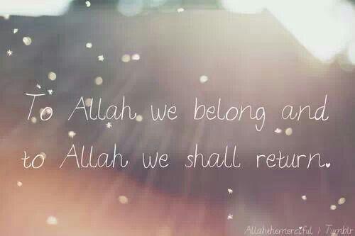 To Allah we belong, to Allah we return