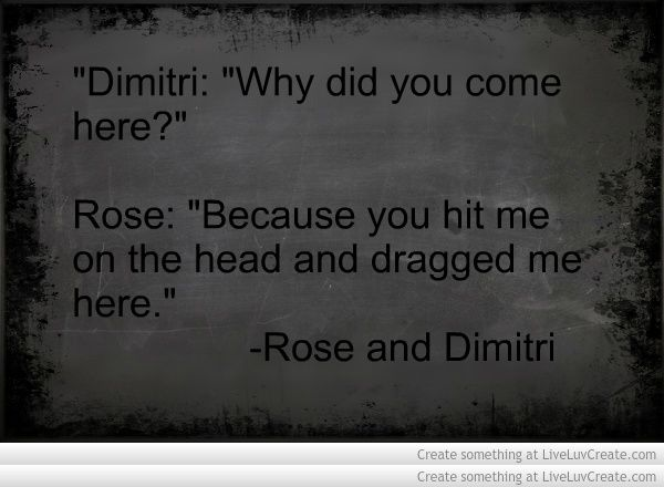 Vampire Academy Quotes | Rose and Dimitri | She is so funny :D