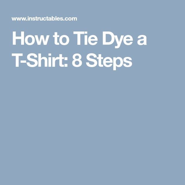 How to Tie Dye a T-Shirt: 8 Steps