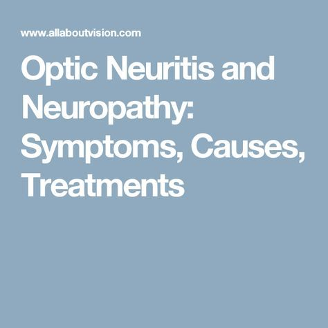 Optic Neuritis and Neuropathy: Symptoms, Causes, Treatments