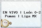 http://tecnoautos.com/wp-content/uploads/imagenes/tendencias/thumbs/en-vivo-leon-02-pumas-liga-mx.jpg Liga MX. EN VIVO | León 0-2 Pumas | Liga MX, Enlaces, Imágenes, Videos y Tweets - http://tecnoautos.com/actualidad/liga-mx-en-vivo-leon-02-pumas-liga-mx/