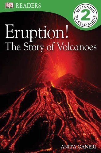 DK Readers: Eruption!: The Story of Volcanoes by Anita Ganeri, http://www.amazon.com/dp/0756658756/ref=cm_sw_r_pi_dp_Iba7rb1VVMK3X