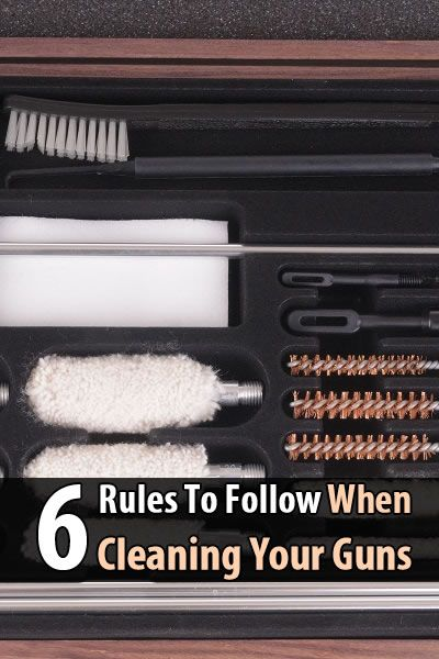 The Preppers Life recently wrote a post with 6 rules to follow when cleaning guns. Memorize these rules, follow them, and don't be another statistic.
