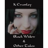 Black Widow & Other Tales (Kindle Edition)By K. Crumley
