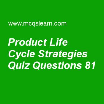 Learn quiz on product life cycle strategies, BBA marketing priciples quiz 81 to practice. Free marketing MCQs questions and answers to learn product life cycle strategies MCQs with answers. Practice MCQs to test knowledge on product life cycle strategies, total promotion mix and budget, market segmentation, new product development process, what is a product worksheets.  Free product life cycle strategies worksheet has multiple choice quiz questions as according to plc stage, when a newly...