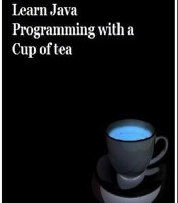 Learn Java Programming With A Cup Of Tea PDF