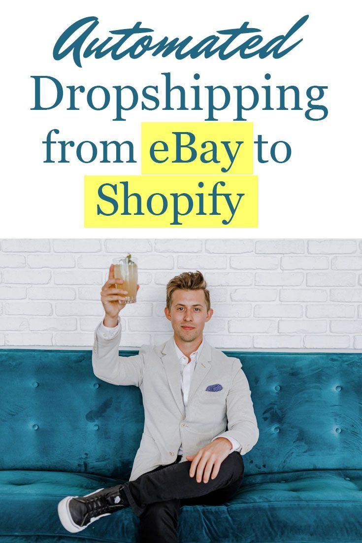 Automated Dropshipping From Ebay To Shopify How To Get Started Ebay Business Ideas Dropshipping Ebay Business
