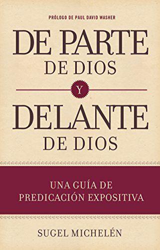 Una Guia De Predicacion Expositiva De Parte De Dios Y Delante De Dios Sugel Michelen Regalos Monos Partes De La Misa Predicaciones Escrituras De La Biblia