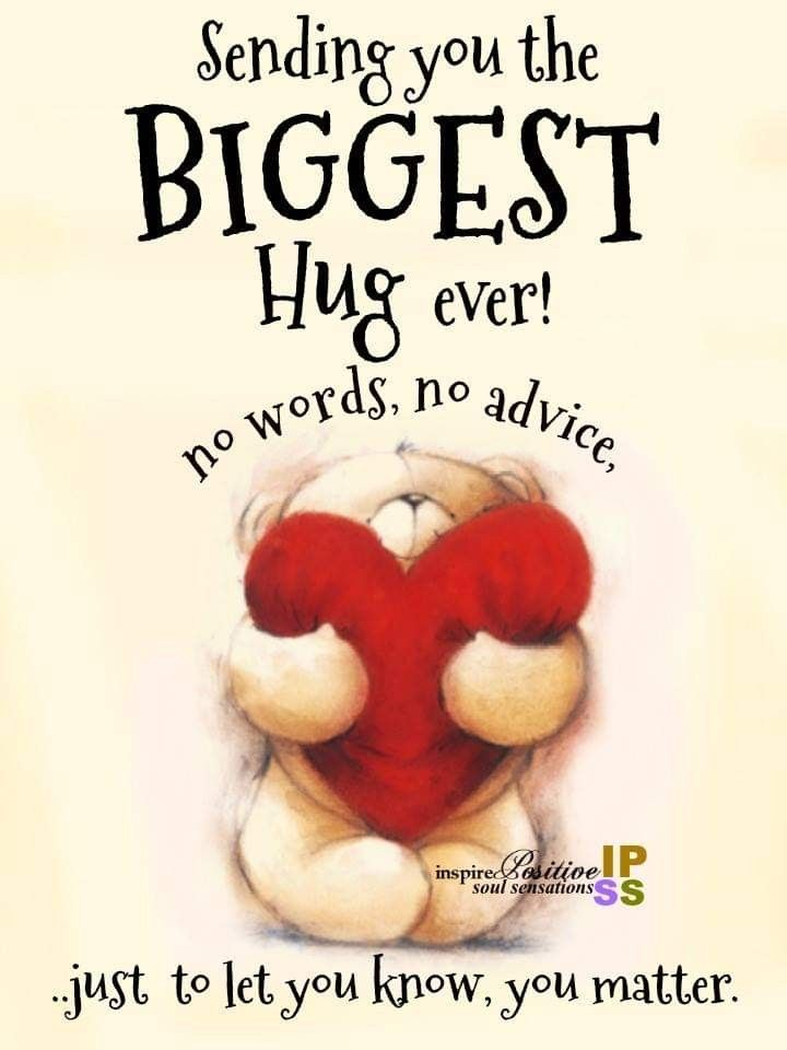 A Hug For My Just To Let Her Know That I M Thinking About Her