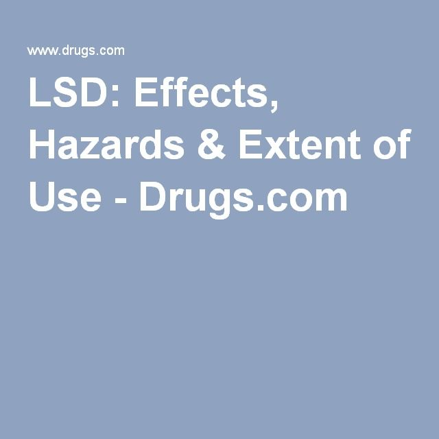 LSD: Effects, Hazards & Extent of Use - Drugs.com