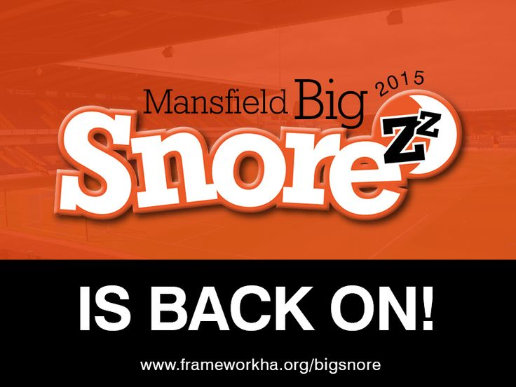 The Big Snore 2015 on Saturday 7th March - at Mansfield Town FC's One Call Stadium.