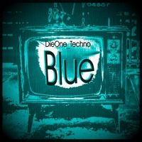 DieOne Techno BLUE by DieOne_Techno on SoundCloud