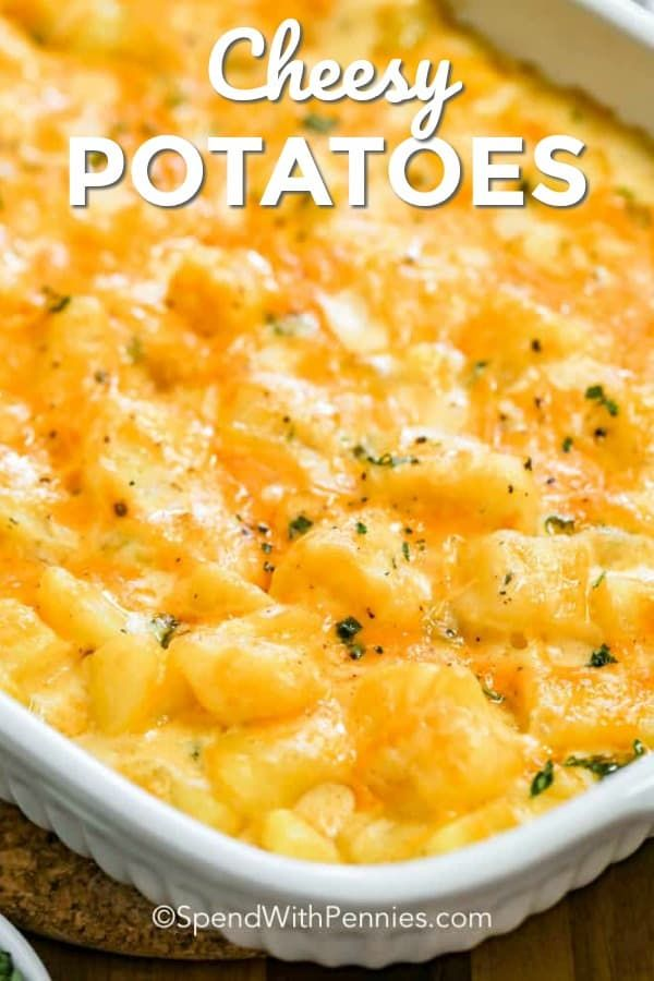 This Easy Cheesy Potato Casserole Is Great To Prep And Make Ahead Then Just Toss In The Oven To Bake Un In 2020 Cheesy Potatoes Easy Potatoe Casserole Recipes Recipes
