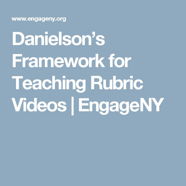 Danielson's Framework for Teaching Rubric Videos | EngageNY